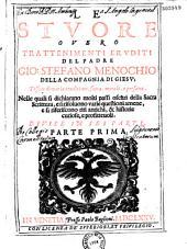 Le Stuore, overo Trattenimenti eruditi del Padre Gio. Stefano Menochio,... nelle quali si dichiarano molto passi oscuri della Sacra Scrittura... divise in sei parti...