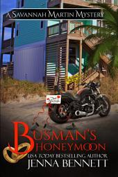 Busman's Honeymoon: the Savannah Martin Honeymoon novella