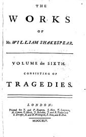 The Works of Shakespear: In Six Volumes, Volume 6