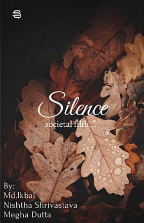 Silence   Societal filth PDF