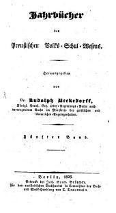 Jahrbücher des preußischen Volks-Schul-Wesens: Band 5