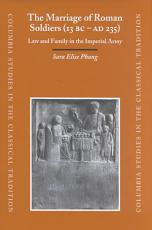 The Marriage of Roman Soldiers  13 B C  A D  235  PDF