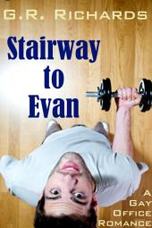 Stairway to Evan: A Gay Office Romance