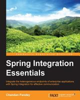 Spring Integration Essentials PDF