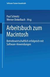 Arbeitsbuch zum Macintosh: Betriebswirtschaftlich erfolgreich mit Software-Anwendungen