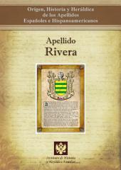 Apellido Rivera: Origen, Historia y heráldica de los Apellidos Españoles e Hispanoamericanos