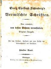 Georg Christoph Lichtenberg's vermischte Schriften, mit dem Portrait, Facsimile und einer Ansicht des Geburtshauses des Verfassers: Vernischte Schriften