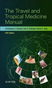 The Travel and Tropical Medicine Manual E-Book: Edition 5