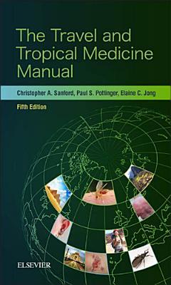 The Travel and Tropical Medicine Manual E-Book