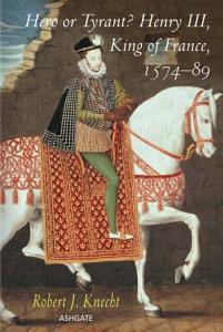 Hero or Tyrant  Henry III  King of France  1574 89 Book