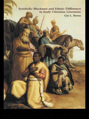 Symbolic Blackness and Ethnic Difference in Early Christian Literature PDF