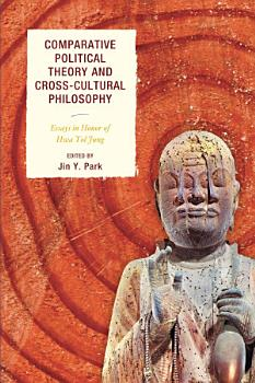 Comparative Political Theory and Cross Cultural Philosophy PDF