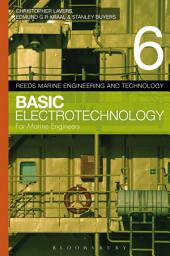 Reeds Vol 6: Basic Electrotechnology for Marine Engineers: Edition 4