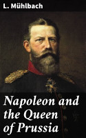 Napoleon and the Queen of Prussia PDF