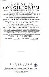Sacrorum conciliorum nova et amplissima collectio, cujus Johannes Dominicus Mansi et post ipsius mortem Florentius et Venetianus editores ab anno 1758 ad annum 1798 priores triginta unum tomos ediderunt, nunc autem continuatat et absoluta: Volume 5