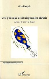Une politique de développement durable: Acteur d'une vie digne