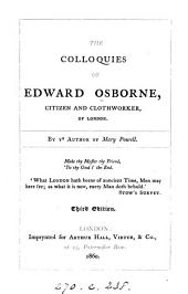 The colloquies of Edward Osborne, citizen and clothworker, of London, as reported [or rather, written] by ye authour of 'Mary Powell'.
