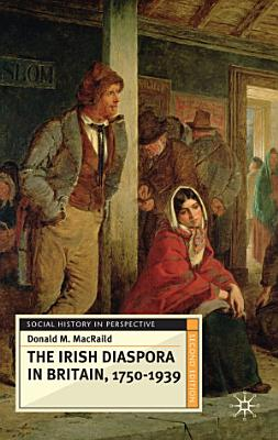 The Irish Diaspora in Britain  1750 1939