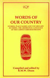 Words of Our Country: Yidiny - The Aboriginal Language of the Cairns - Yarrabah Region