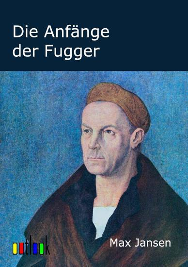 Die Anf  nge der Fugger PDF