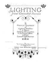 Lighting from Concealed Sources: A Practical Treatment of Lighting Problems to Obtain Satisfying Illumination & Individual Effects Without Exposed Light Sources