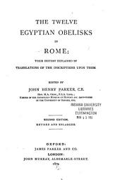 The Archaeology of Rome: The twelve Egyptian obelisks in Rome; their history explained by translations of the inscriptions upon them