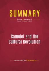Summary: Camelot and the Cultural Revolution: Review and Analysis of James Piereson's Book