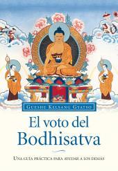 El voto del Bodhisatva: Una guía práctica para ayudar a los demás