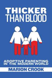 Thicker Than Blood: Adoptive Parenting in the Modern World