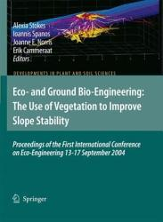 Eco And Ground Bio Engineering The Use Of Vegetation To Improve Slope Stability Book PDF
