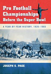 Pro Football Championships Before the Super Bowl: A Year-by-Year History, 1926–1965