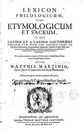 Lexicon philologicum, praecipue etymologicum et sacrum... Matthias Martinius