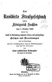 Das revidirte Strafgesetzbuch für das Königreich Sachsen vom 1. October 1868, sammt den damit in Verbindung stehenden älteren und gleichzeitigen Gesetzen und Verordnungen....