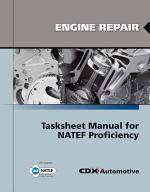 Engine Repair Tasksheet Manual for NATEF Proficiency