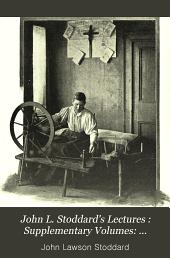 John L. Stoddard's Lectures : Supplementary Volumes: Canada. Malta. Gibralta