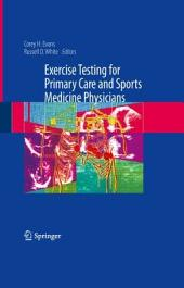 Exercise Testing for Primary Care and Sports Medicine Physicians
