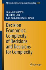 Decision Economics: Complexity of Decisions and Decisions for Complexity
