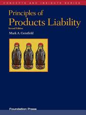 Geistfeld's Principles of Products Liability, 2d (Concepts and Insights Series): Edition 2