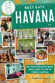 Best Eats Havana  60  Restaurants  Bars  And Cafes To Try In Cuba S Capital