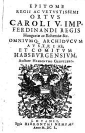 Epitome regii ac vetustissimi ortus Caroli V.