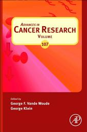 Advances in Cancer Research: Volume 107