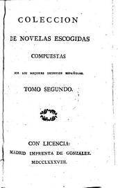 Coleccion de novelas escogidas, compuestas por los mejores ingenios Espanoles: Volume 2