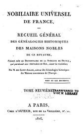 Nobiliaire universel de France: ou Recueil général des généalogies historiques des maisons nobles de ce royaume, Volume9