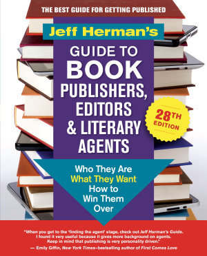 Jeff Herman s Guide to Book Publishers  Editors   Literary Agents  28th edition PDF