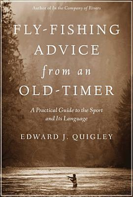 Fly Fishing Advice from an Old Timer PDF