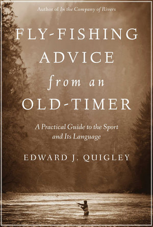 Fly Fishing Advice from an Old Timer