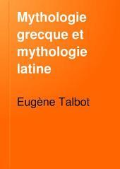 Mythologie grecque et mythologie latine: d'après les travaux de la critique moderne