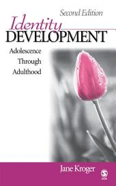 Identity Development: Adolescence Through Adulthood, Edition 2