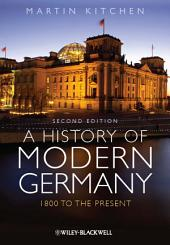 A History of Modern Germany: 1800 to the Present, Edition 2