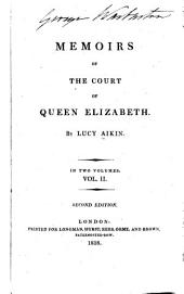 Memoirs of the Court of Queen Elizabeth ...